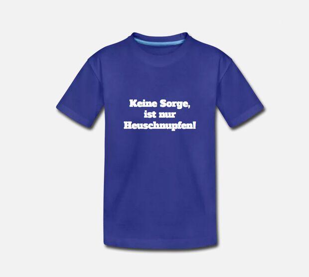 Keine Sorge, ist nur Heuschnupfen (T-Shirt)