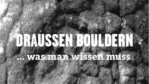 kl-draussen-bouldern-tipps--draussen-bouldern-teaser-fb-c-sarah-burmester (jpg)